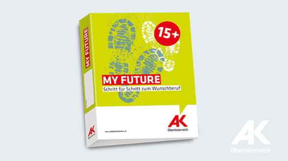My Future Berufsorientierungs-Mappe 15+ © -, Arbeiterkammer Oberösterreich