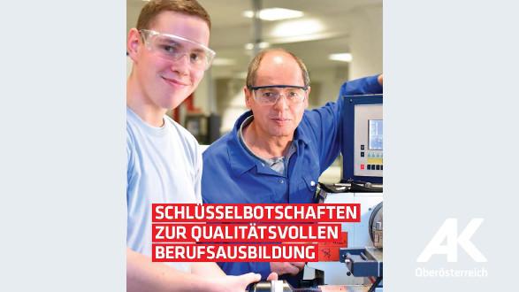 Broschüre: Schlüsselbotschaften zur qualitätsvollen Berufsausbildung © -, Arbeiterkammer Oberösterreich