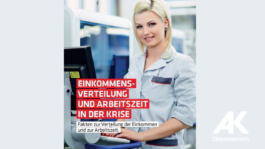 Broschüre Einkommensverteilung und Arbeitszeit in der Krise © -, Arbeiterkammer Oberösterreich