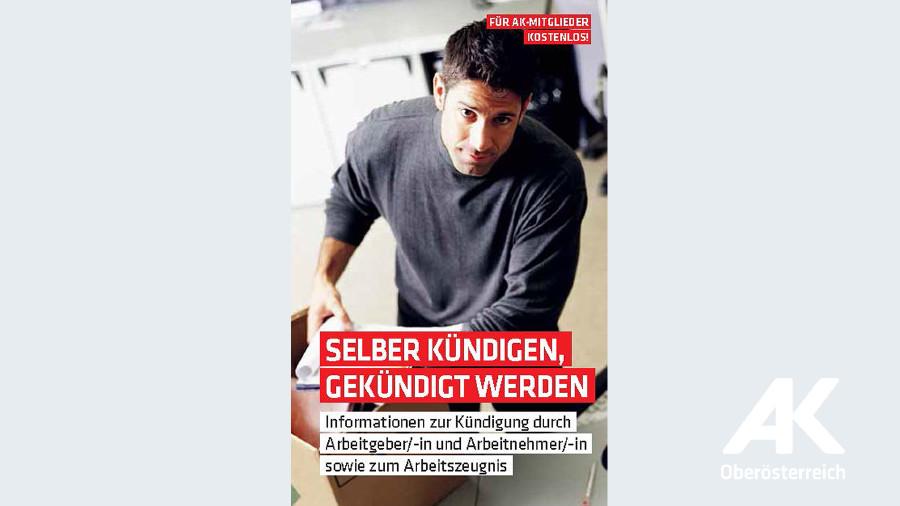 Broschüre Selber kündigen, gekündigt werden © -, Arbeiterkammer Oberösterreich