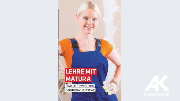 Broschüre: Lehre mit Matura © -, Arbeiterkammer Oberösterreich