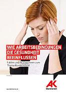 Broschüre: Fakten und AK-Positionen zum Thema Krankenstand © -, AK Oberösterreich