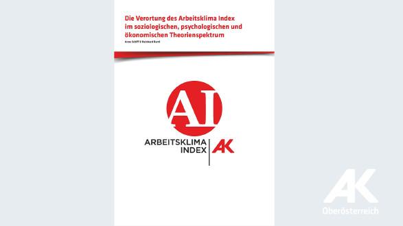 """Broschüre """"Die Verortung des Arbeitsklima Index"""" © -, Arbeiterkammer Oberösterreich"""