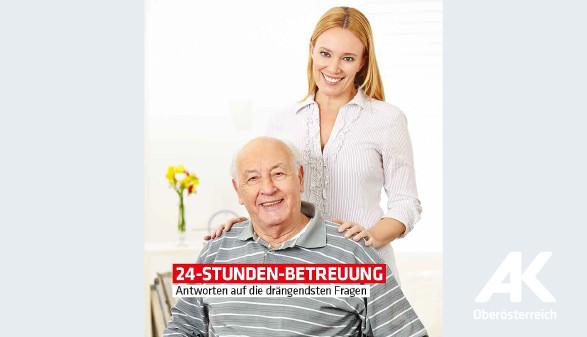 24-Stunden-Betreuung © -, Arbeiterkammer Oberösterreich