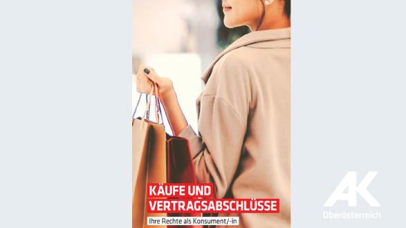 Broschüre: Käufe und Vertragsabschlüsse © -, Arbeiterkammer Oberösterreich