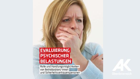 Broschüre: Evaluierung psychischer Belastungen © -, Arbeiterkammer Oberösterreich