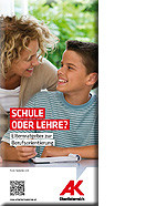 Broschüre Schule oder Lehre? © AK OÖ, AK OÖ