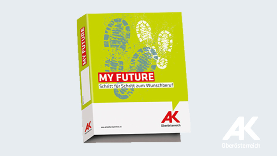 My Future Berufsorientierungs-Mappe © -, Arbeiterkammer Oberösterreich