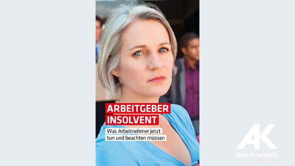Broschüre Arbeitgeber insolvent © -, Arbeiterkammer Oberösterreich