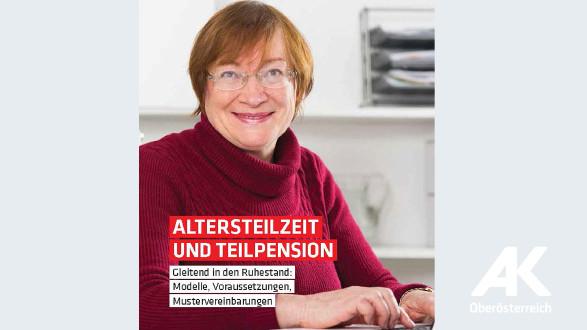 Broschüren-Cover Altersteilzeit und Teilpension © -, Arbeiterkammer Oberösterreich