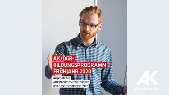 AK/ÖGB-Bildungsprogramm Frühjahr 2020 © -, Arbeiterkammer Oberösterreich