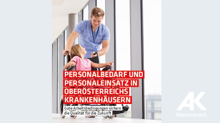 Broschüre: Personalbedarf und -einsatz in OOE Krankenhäusern © -, Arbeiterkammer Oberösterreich