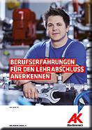 """Broschüre """"Berufserfahrungen für den Lehrabschluss anerkennen"""" © AKOÖ, -"""