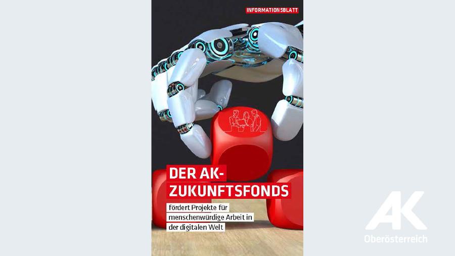 Broschüre: Der AK-Zukunftsfonds © -, Arbeiterkammer Oberösterreich