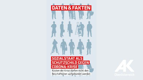 Daten und Fakten: Sozialstaat als Schutzschild gegen Corona-Krise © -, Arbeiterkammer Oberösterreich