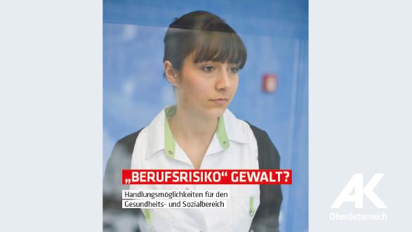 """Broschüre """"Berufsrisiko"""" Gewalt? © -, Arbeiterkammer Oberösterreich"""