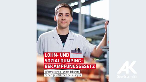 Broschüre Lohn- und Sozialdumping-Bekämpfungsgesetz © -, Arbeiterkammer Oberösterreich