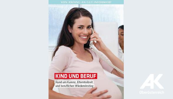 Broschüre Kind und Beruf © -, Arbeiterkammer Oberösterreich