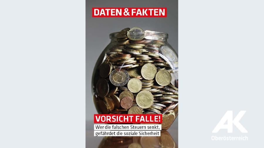 Daten und Fakten: Vorsicht Falle © -, Arbeiterkammer Oberösterreich