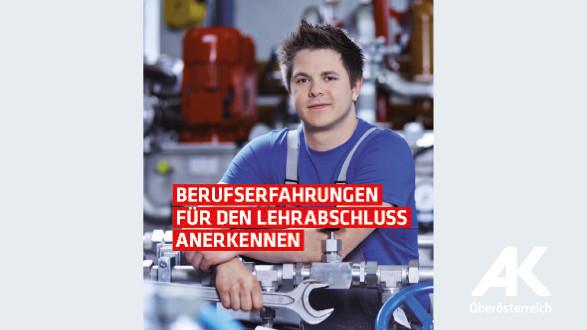 """Broschüre """"Berufserfahrungen für den Lehrabschluss anerkennen"""" © -, Arbeiterkammer Oberösterreich"""