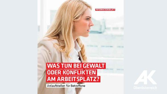 Broschüre: Was tun bei Gewalt oder Konflikten am Arbeitsplatz © -, Arbeiterkammer Oberösterreich