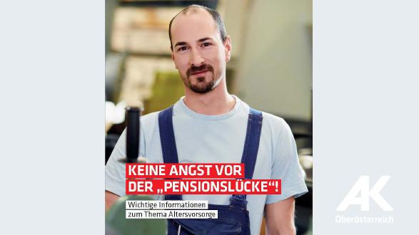 """Broschüre Keine Angst vor der """"Pensionslücke""""! © -, Arbeiterkammer Oberösterreich"""