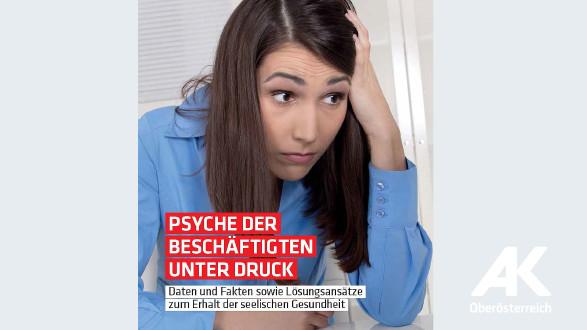 Broschüre: Psyche der Beschäftigten unter Druck © -, Arbeiterkammer Oberösterreich