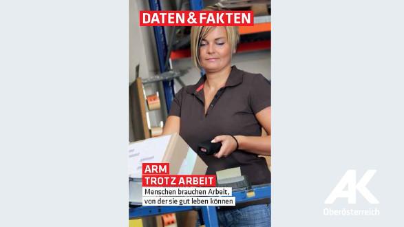 Daten & Fakten: Arm trotz Arbeit © -, Arbeiterkammer Oberösterreich