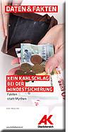 Daten & Fakten: Kein Kahlschlag bei der Mindestsicherung © -, AK Oberösterreich