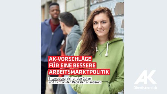 Broschüre: AK-Vorschläge für eine bessere Arbeitsmarktpolitik © -, Arbeiterkammer Oberösterreich