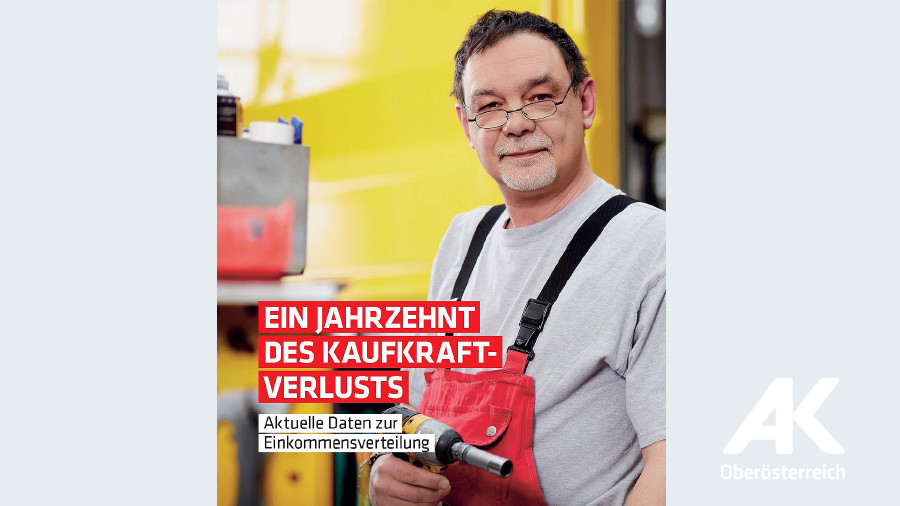 Broschüre Ein Jahrzehnt des Kaufkraftverlusts © -, Arbeiterkammer Oberösterreich