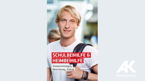 Broschüre: Schulbeihilfe und Heimbeihilfe © -, Arbeiterkammer Oberösterreich