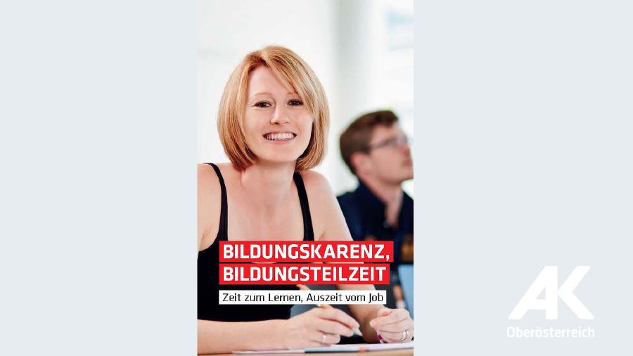 Broschüren-Cover Bildungskarenz Bildungsteilzeit © -, Arbeiterkammer Oberösterreich