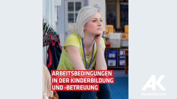 Arbeitsbedingungen in der Kinderbildung © -, Arbeiterkammer Oberösterreich