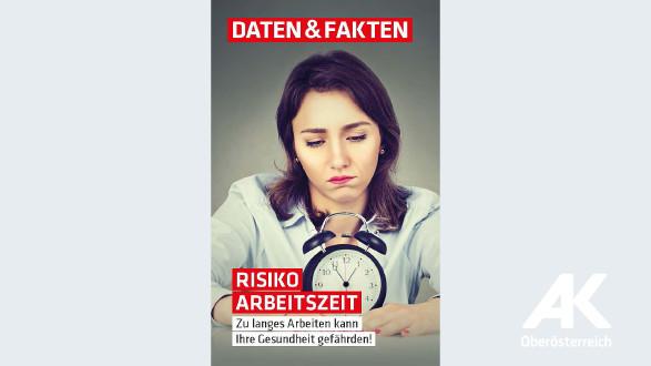 Daten und Fakten: Risiko Arbeitszeit © -, Arbeiterkammer Oberösterreich
