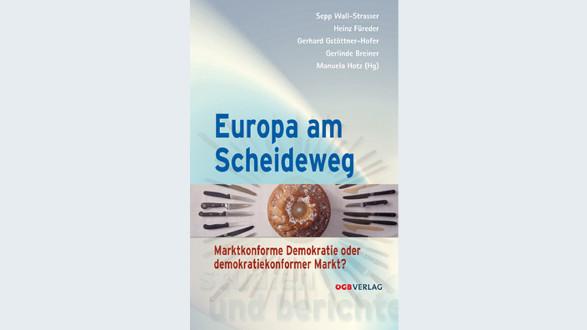 Europa am Scheideweg © -, ÖGB-Verlag