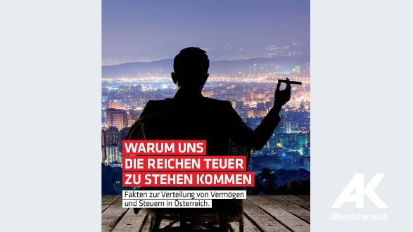 Broschüre: Warum uns die Reichen teuer zu stehen kommen © -, Arbeiterkammer Oberösterreich