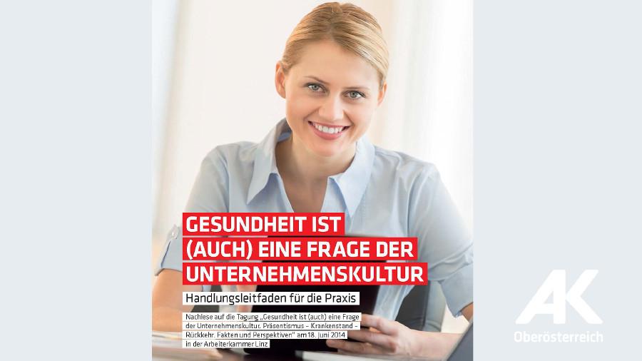 Broschüre: Gesundheit ist eine Frage der Unternehmenskultur © -, Arbeiterkammer Oberösterreich