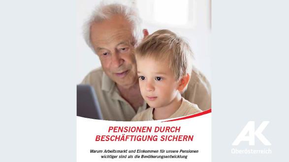 Broschüre Pensionen durch Beschäftigung sichern © -, Arbeiterkammer Oberösterreich