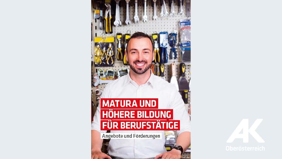 Broschüre: Matura und höhere Bildung für Berufstätige © -, Arbeiterkammer Oberösterreich