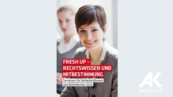 Broschüre Fresh up - Rechtswissen und Mitbestimmung © -, Arbeiterkammer Oberösterreich