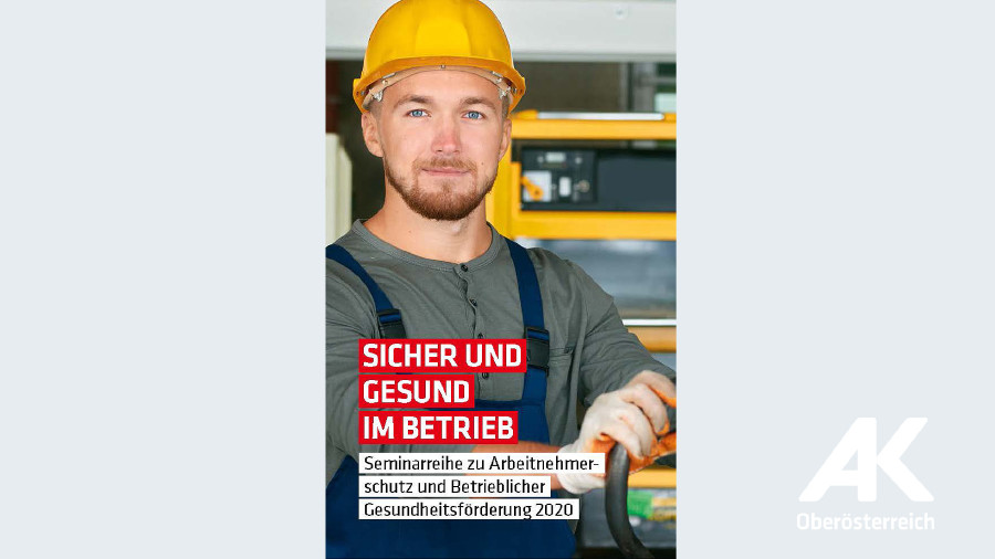 Broschüre Sicher und gesund im Betrieb © -, Arbeiterkammer Oberösterreich