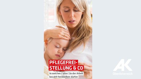 Broschüren-Cover Pflegefreistellung & Co © -, Arbeiterkammer Oberösterreich