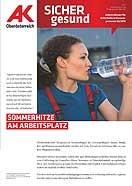 Wandzeitung Sicher Gesund: Sommerhitze am Arbeitsplatz © -, AK Oberösterreich