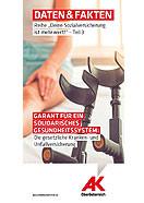 Daten & Fakten: Garant für ein solidarisches Gesundheitssystem © -, AK Oberösterreich