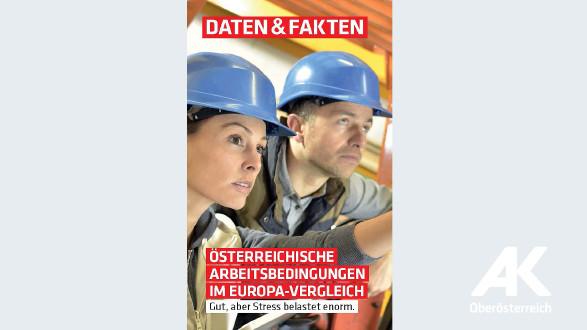 Österr. Arbeitsbedingungen im Europa-Vergleich. © -, Arbeiterkammer Oberösterreich