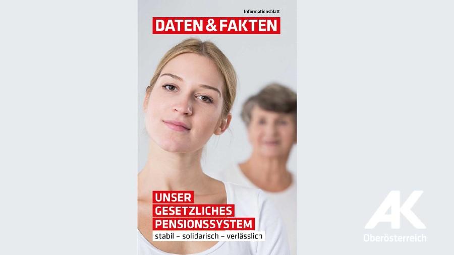 Daten & Fakten: Unser gesetzliches Pensionssystem © AK Oberösterreich
