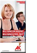 Broschüre Bildungskarenz, Bildungsteilzeit © AKOÖ, AK Oberösterreich