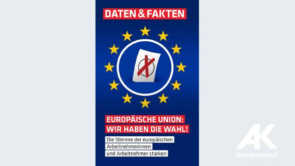 Europäische Union: Wir haben die Wahl! © -, Arbeiterkammer Oberösterreich