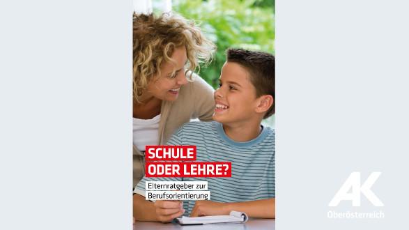 Broschüre: Schule oder Lehre? © -, Arbeiterkammer Oberösterreich